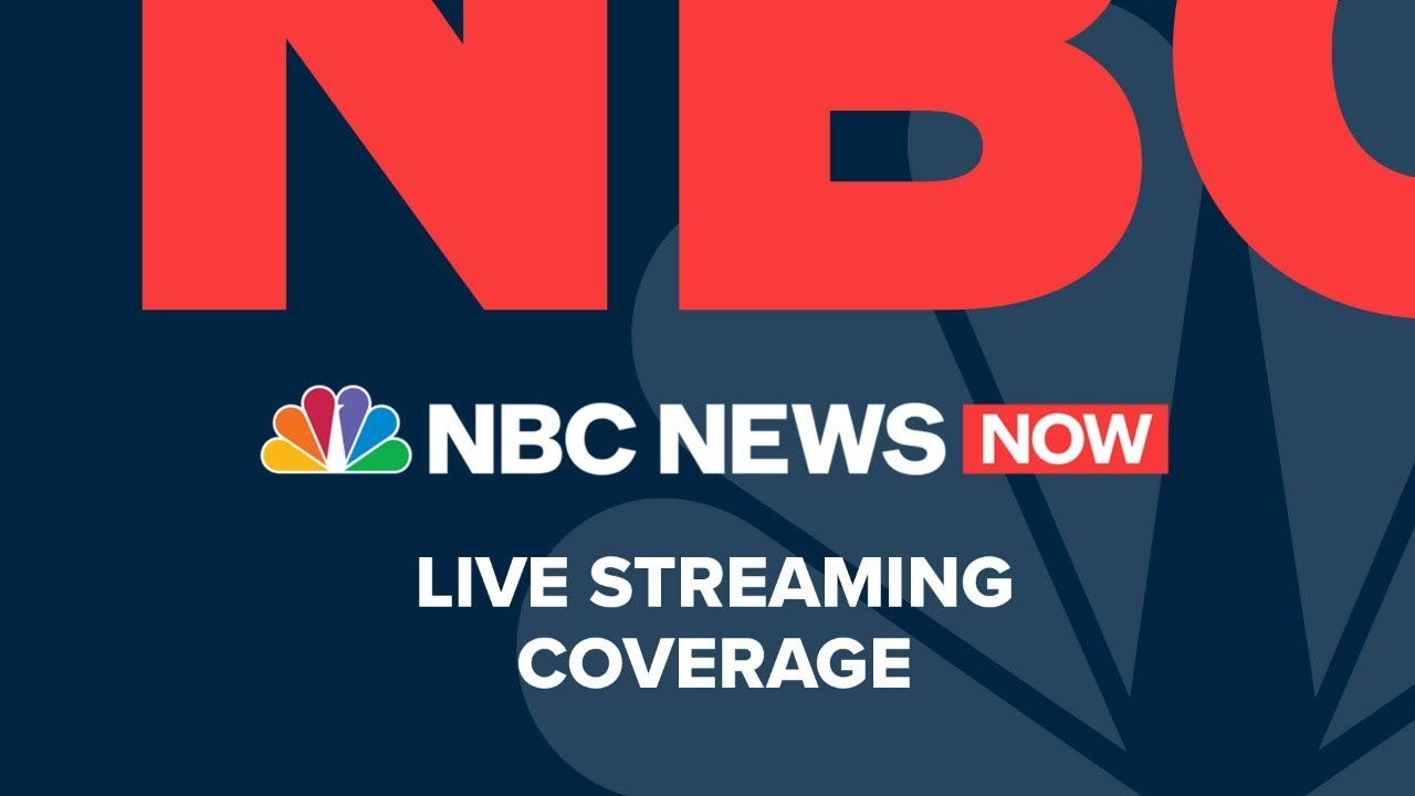 Watch NBC News NOW Live - June 8