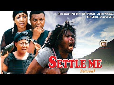 Settle Me Season  1  -  2015 latest Nigerian Nollywood  Movie