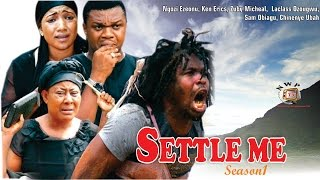 Settle Me Season  1  -  2015 latest Nigerian Nollywood  Movie