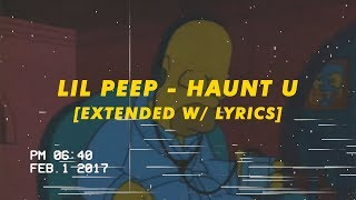 lil peep - haunt u [extended w/lyrics]