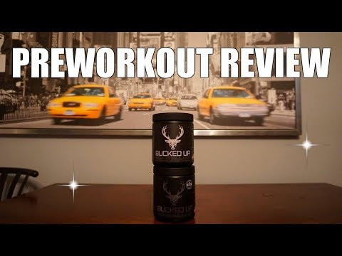 BUCKED UP PREWORKOUT REVIEW  |  Preworkout Review