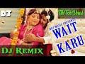Wait Karu Remix । Sandeep Chandel New Hr Songs 2020 Tera Khadi Gate Pe Wait Karu Remix Sunny Potiya