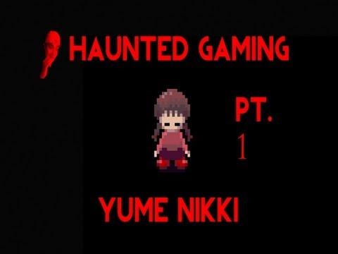 Haunted Gaming - Yume Nikki (Part 1 + Download)