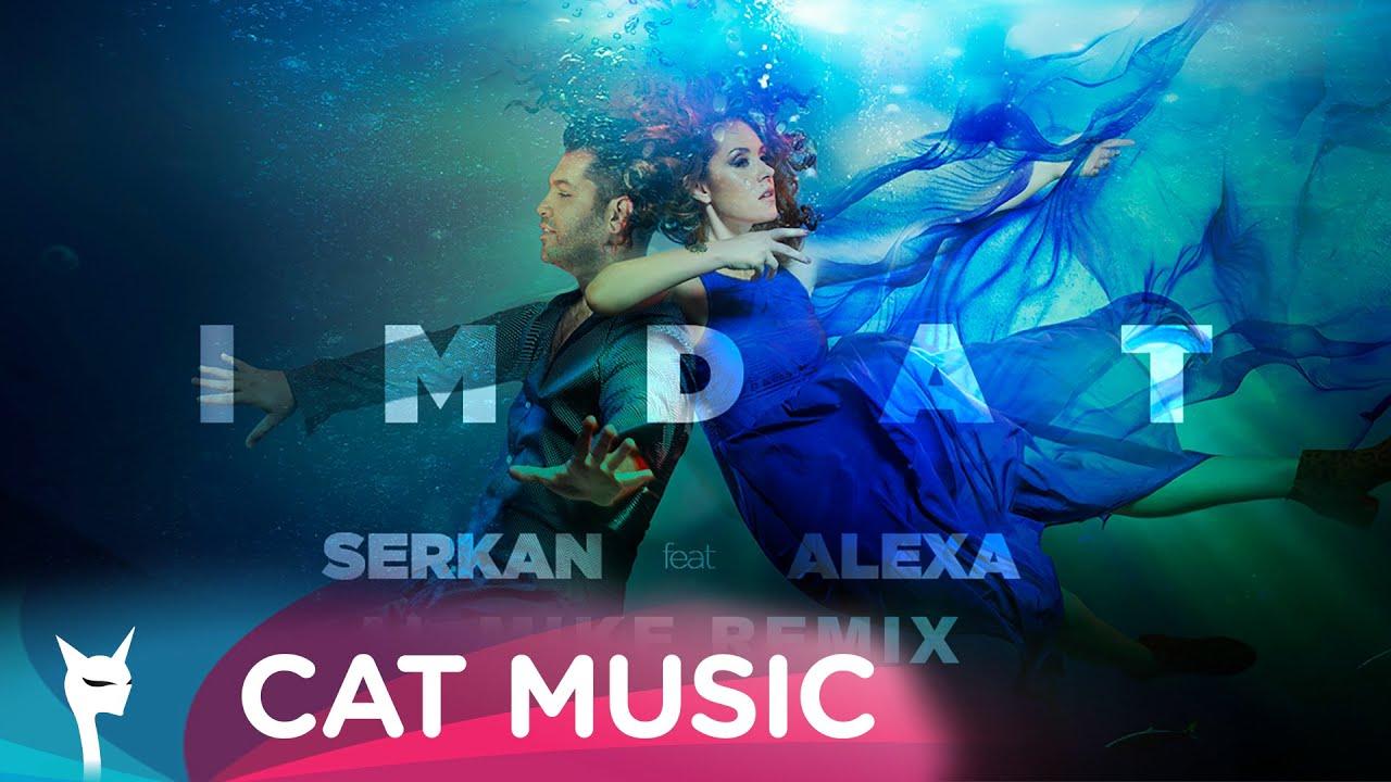 Serkan feat. Alexa - IMDAT (Al Mike Remix)