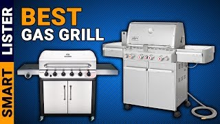 Top 7 Best Gas Grills You Must Try (2019) | Gas Grills Review