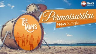 The Mans - Permaisuriku Mp3