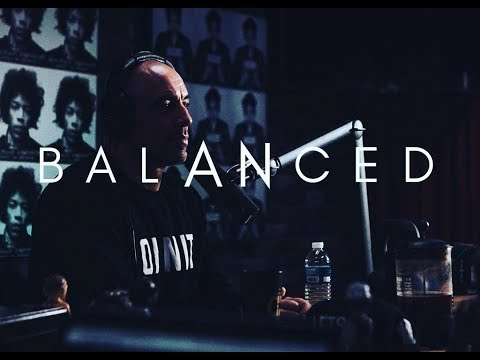 BALANCED | Joe Rogan