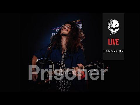 Hangmoon en vivo / Prisoner / El Santuario Live Sessions