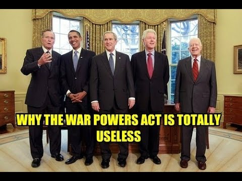 Why The War Powers Act is Completely Worthless