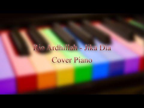 Rio Ardhillah - Jika Dia (Piano Cover)