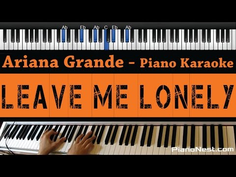 Ariana Grande - Leave Me Lonely Ft. Macy Gray - Piano Karaoke / Sing Along / Cover With Lyrics