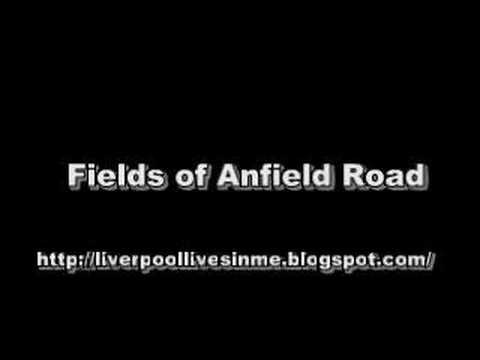 Fields of Anfield Road - Liverpool Songs
