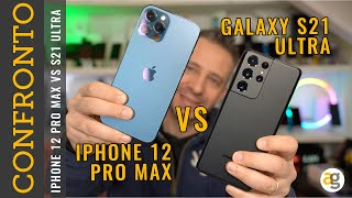 Galaxy S21 ULTRA vs iPhone 12 PRO MAX CONFRONTO al VERTICE