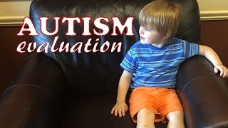 Autism Evaluation Day for Our Son