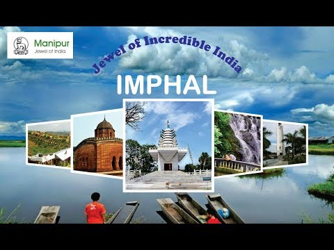 Imphal | Manipur Tourism | Top Places to Visit in Manipur | Incredible India
