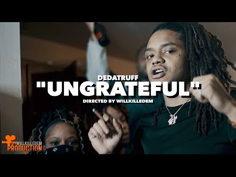 """DeDaTruff  - """"Ungrateful"""" (Official Video) Shot By @WillKilledEm"""