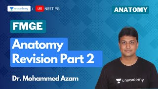 Anatomy revision 2  Target FMGE 2020 with Dr. Azam