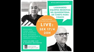 Live #14 - Liderando equipes remotas na quarentena: De chefe para coach - com George Beckwith