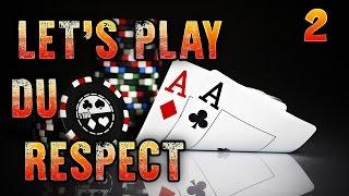 Let's Play du respect - Ep.2 : Poker detente