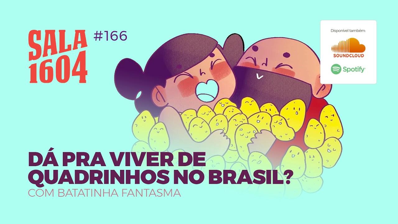 Dá pra viver de quadrinhos no Brasil?  | Sala 1604  - Episódio 166
