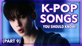 K-Pop Songs You Should Know! (Part 9)