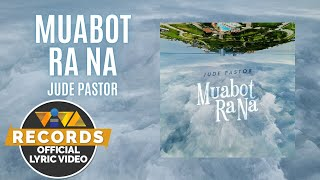 Muabot Ra Na - Jude Pastor (Official Lyric Video)