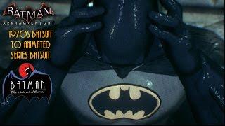 Batman Arkham Knight: 1970s Batsuit to Animated Series Batsuit