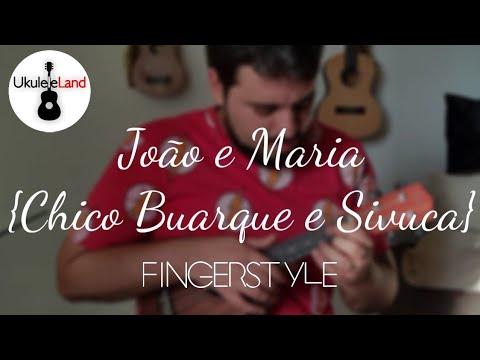 f318eec372b39 175   João e Maria - Chico Buarque e Sivuca   Ukulele Fingestyle ...