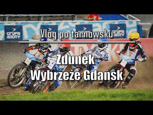 Vlog po tarnowsku [#6]: Zdunek Wybrzeże Gdańsk