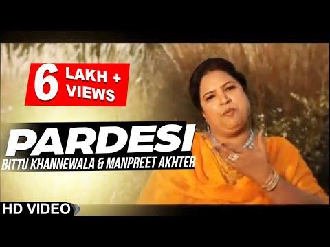 Bittu Khannewala ll Manpreet Akhtar || Pardesi || New Punjabi Song 2017 || Anand Music