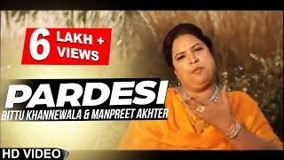 Bittu Khannewala l Manpreet Akhtar   Pardesi   New Punjabi Song 2019   Anand Music