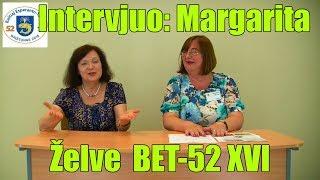 Intervjuo: Margarita Želve_BET-52_XVI