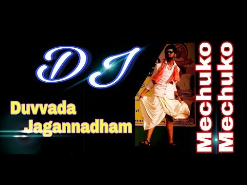 Duvvada jagannadham DJ||Mechuko...