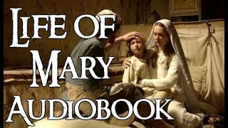 Life of the Virgin Mary 1 of 8 (FREE audiobook)