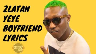 Zlatan - Yeye Boyfriend (Lyrics).mp3