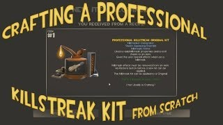 TF2: Crafting a Professional Killstreak Kit. From scratch
