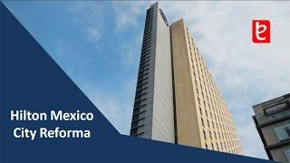 Hilton Mexico City Reforma, Pascal Arquitectos. www.edemx.com