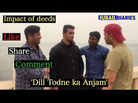 'Impact of deeds' Dil Todne Ka Anjam' || Jubail Diaries ||