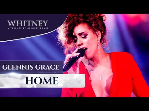 Home (WHITNEY - a tribute by Glennis Grace)