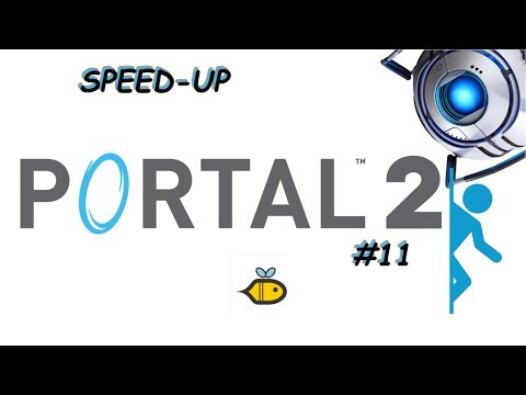 Let's Play Portal 2 - Let Speed things up - Speed run! (#11)