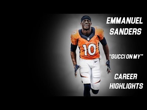 "Emmanuel Sanders || ""Gucci On My"" ᴴ ᴰ 