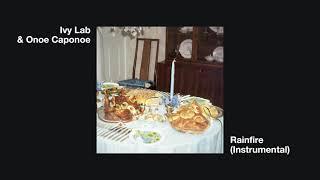 Ivy Lab \u0026 Onoe Caponoe - 'Rainfire' [Instrumental] (Official Audio)