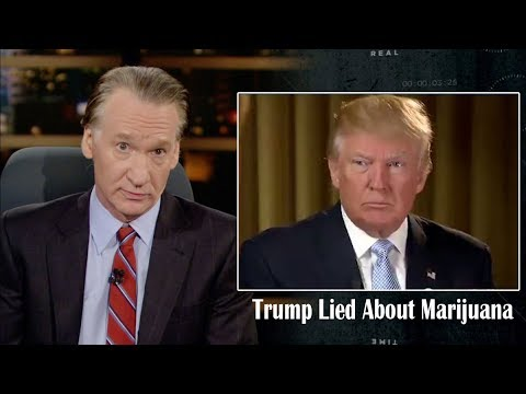 Trump Lied About Marijuana (HBO) - Real Time with Bill Maher Jan 08, 2018