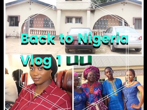 Nigeria Trip Vlog 1: Arrival