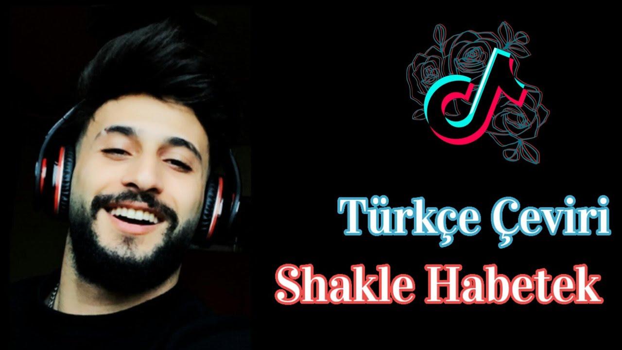 Şakle Habetek - Türkçe çeviri