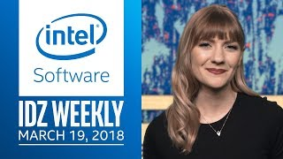 IDZ Weekly | GDC 2018 Preview | Intel Software