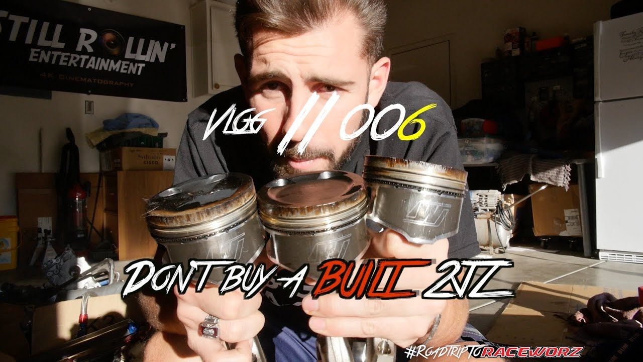 Don't Buy a Built 2JZ // Vlog 006