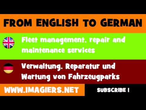 FROM ENGLISH TO GERMAN = Fleet management, repair and maintenance services