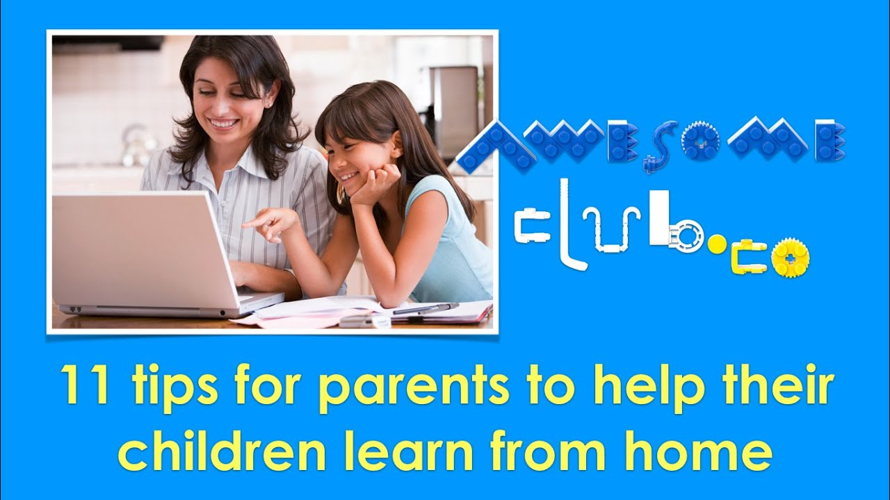 11 tips for parents to help their children learn from home
