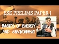 L-05 BASICS OF ENERGY AND  ENVIRONMENT || ESE PRELIMS PAPER 1